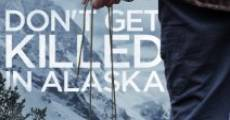 Película Don't Get Killed in Alaska