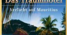 Das Traumhotel: Verliebt auf Mauritius streaming