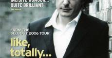 Dylan Moran: Like, Totally film complet