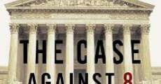 The Case Against 8 streaming