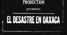 El desastre en Oaxaca streaming