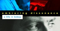 Embracing Dissonance: A Life in Bebop streaming
