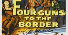 Four Guns to the Border film complet
