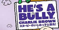Filme completo He's a Bully, Charlie Brown