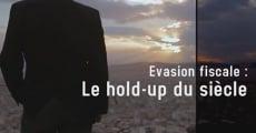 Película Evasion fiscale: Le hold-up du siècle