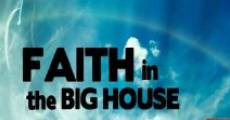 Película Faith in the Big House