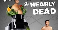 Filme completo Fat, Sick & Nearly Dead