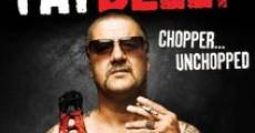 Película Fatbelly: Chopper Unchopped