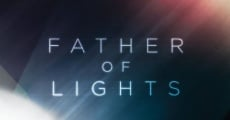 Father of Lights (2012) stream