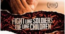 Película Fight Like Soldiers Die Like Children