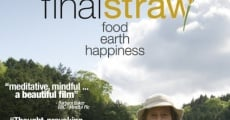 Película Final Straw: Food, Earth, Happiness