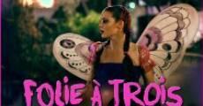 Folie à Trois (2013) stream