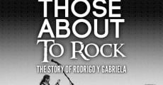 Filme completo For Those About to Rock: The Story of Rodrigo y Gabriela