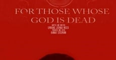 Película For Those Whose God Is Dead