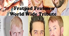 Filme completo Fratpad Fratmen World Wide Tribute