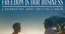 Freedom Is Our Business (2014) stream