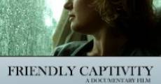 Friendly Captivity (2010)