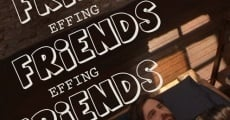 Friends Effing Friends Effing Friends streaming