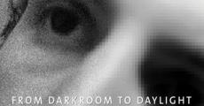 Película From Darkroom to Daylight