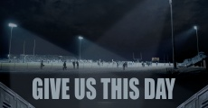 Película Give Us This Day