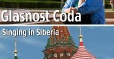 Película Glasnost Coda: Singing in Siberia