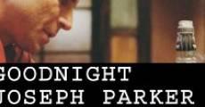 Goodnight, Joseph Parker streaming