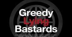Greedy Lying Bastards film complet