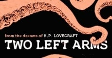 Película H.P. Lovecraft: Two Left Arms