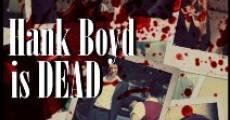 Hank Boyd Is Dead (2014) stream