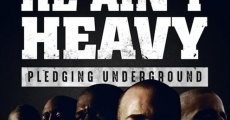 Película He Ain't Heavy: Pledging Underground