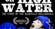 Hell or High Water: The Story of the Nashville Rollergirls (2012)