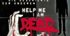 Ver película Help me I am Dead
