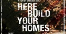 Película Here Build Your Homes