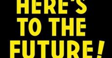 Filme completo Here's to the Future!