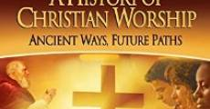 Película History of Christian Worship: Part 1 - The Word