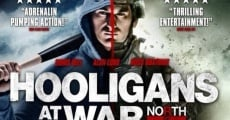 Hooligans at War: North vs. South streaming