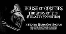 Película House of Oddities: The Story of the Atrocity Exhibition