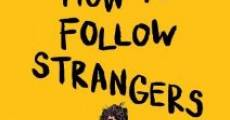 Filme completo How to Follow Strangers