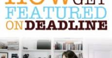 Película How to Get Featured on Deadline