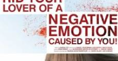 Filme completo How to Rid Your Lover of a Negative Emotion Caused by You!