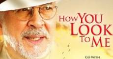 Película How You Look to Me