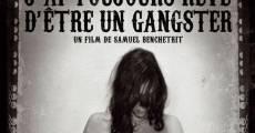 J'ai toujours rêvé d'être un gangster (2007) stream