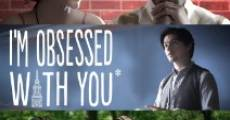 Película I'm Obsessed with You (But You've Got to Leave Me Alone)