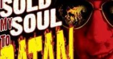 I Sold My Soul to Satan (2010) stream
