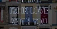 Filme completo I Think I'm in Love with You