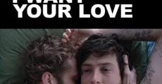 I Want Your Love (2012) stream