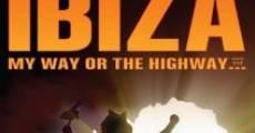 Ibiza My Way or the High Way (2012) stream