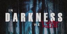 Película In Darkness We Live