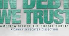 Película In Debt We Trust: America Before the Bubble Bursts