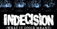 Película Indecision: What It Once Meant